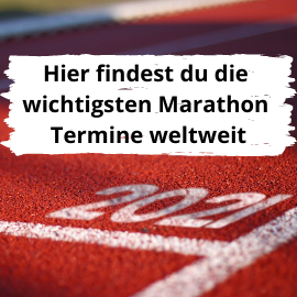 Hier findest du die wichtigsten Marathon Termine weltweit.